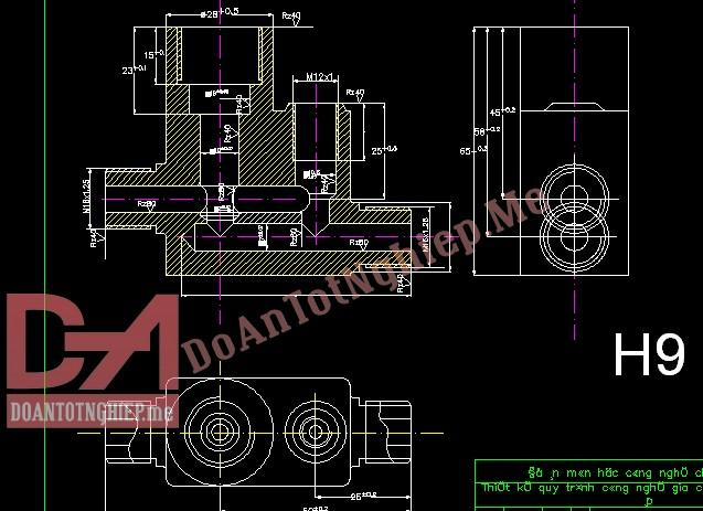 Thiết kế quy trình công nghệ gia công chi tiết Thân van điều áp – Chi tiết H9